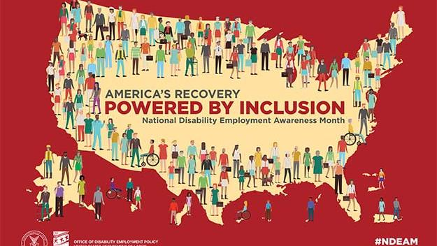 America's Recovery Powered By Inclusion National Disability Employment Awareness Month 2021, map of the United States with people of all abilities and backgrounds
